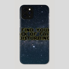 I find your lack of faith disturbing - Phone Case by Alexandre Ibáñez
