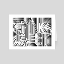 Think Faest - B&W- by MWM Graphics - Art Card by Faesthetic Magazine