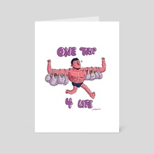 One Trip for Life - Art Card by Jared Morgan