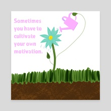 Cultivate Your Motivation - Canvas by Anna Greer
