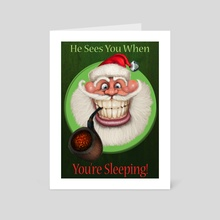 He sees you when you're sleeping - Art Card by Keith Garletts