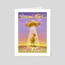 Dream High, Stay Low  - Art Card by Kind Gotospace