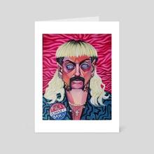 joe exotic. - Art Card by Emma Monterville