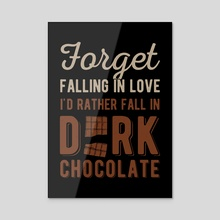 Funny Dark Chocolate Quote - Acrylic by Visuals Artwork