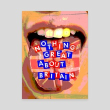 Nothing Great About Britain - Canvas by Samuel Stroud