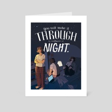You Will Make It Through The Night - Art Card by Aimee Fleck