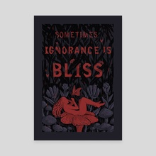 Ignorance is Bliss - Canvas by Fil Gouvea