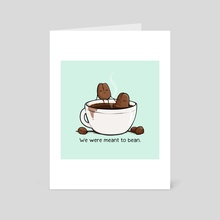 Meant to Bean - Art Card by Katrina Constantine
