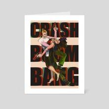 CRASH BOOM BANG - Art Card by Tiffany Baxter