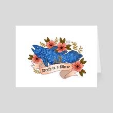 Death is a Phase - Art Card by Fruitblush