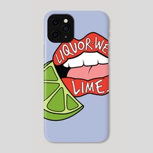 "Liquor-Wet Lime Print - Lorde ""Sober"" Print - Phone Case by Meagan Shepherd"
