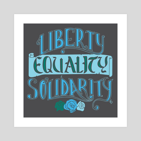 Liberty Equality Solidarity by Lizzy Price