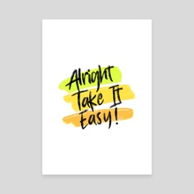 Alright Take It Easy Distressed Typography 1 - Canvas by Visuals Artwork