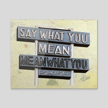 Say What You Mean - Acrylic by Krista Allenstein