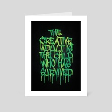 Graffiti Tag Typography! The Creative Adult is the Child Who Has Survived  - Art Card by Philipp Rietz