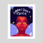 Look! Don't Touch. - Art Print by Aliyah Nadal