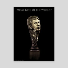 Messi - King of the World - Canvas by Kevin McGivern