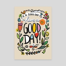 A Good Day - Canvas by Leticia Plate