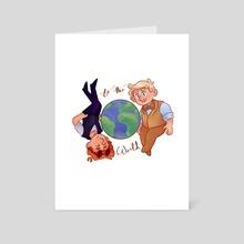 To The World - Art Card by Eugene Oakwood