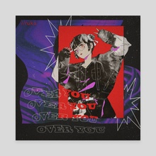 over you ? - Canvas by ruka