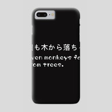 Even monkeys fall from trees. - Phone Case by Muhammad Sidik