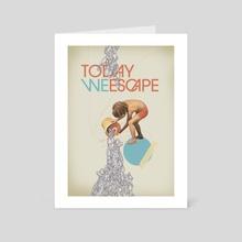 Today We Escape - Art Card by Nazario Graziano