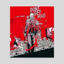 Don't Get Mad - Get Even - Canvas by Joeri Kassenaar