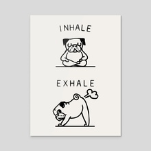 Inhale Exhale Pug - Acrylic by huebucket