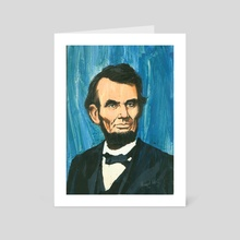 Abraham Lincoln - Art Card by Harry West