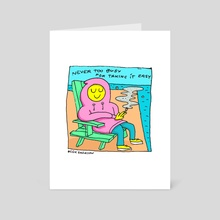 Never too busy for taking it easy - Art Card by High Smileson