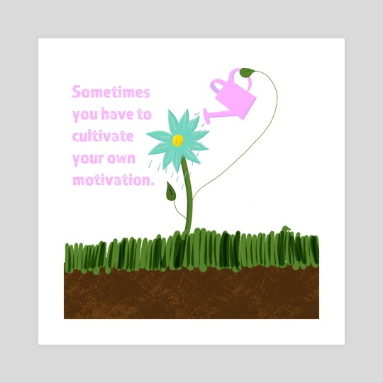 Cultivate Your Motivation by Anna Greer