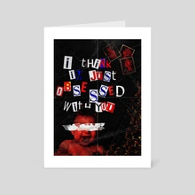 Obsessed With You - Art Card by Samuel Stroud