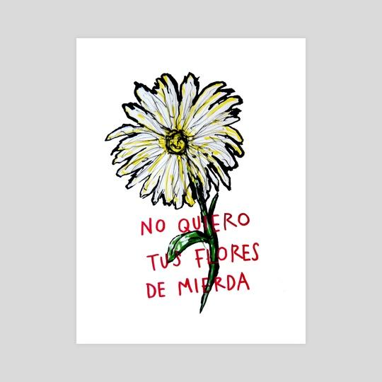 No quiero tus flores by Christian Randolfe Amorín