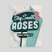 Stop. Smell Roses - Canvas by Krista Allenstein