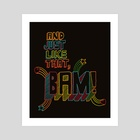 BAM! - Art Print by Delly Del