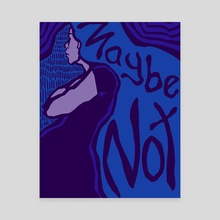 Maybe Not - Canvas by Annette Elizabeth