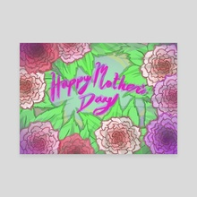 Happy Mother Day - Canvas by Andrew Lonning