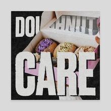 Doughnut Care. - Canvas by Spenceless Designz