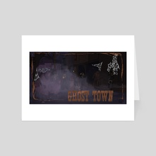 Ghost Town Streets - Art Card by Delaney Greaves