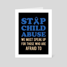 Stop Child Abuse - Art Card by Visuals Artwork