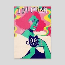 I Got Cattitude - Acrylic by Lucia