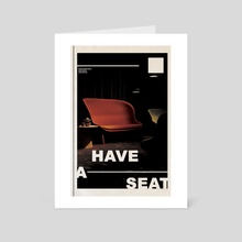 """""""Have A Seat"""" - Art Card by Kenneth Thomas"""