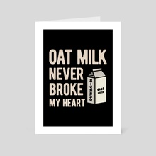 Oat Milk Funny Quote - Art Card by Visuals Artwork