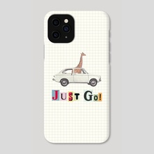 JUST GO! - Phone Case by LennyCollageArt