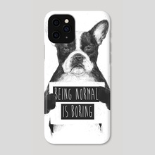 Being normal is boring - Phone Case by Balazs Solti