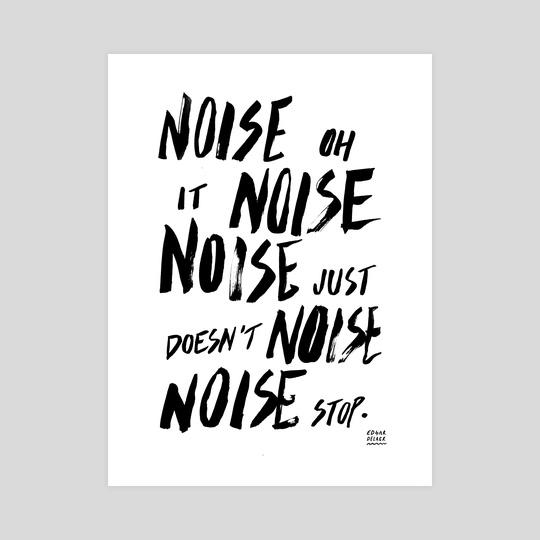 noise, noise, noise by Edgar Delaer