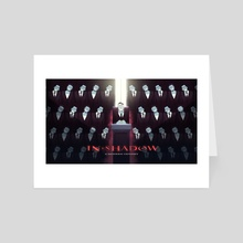 IN-SHADOW: Poster 1 - Art Card by Lubomir Arsov