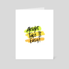 Alright Take It Easy Distressed Typography 1 - Art Card by Visuals Artwork