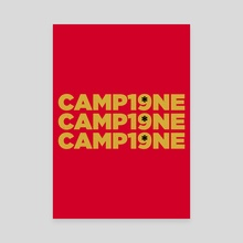 Campione Campione Campione - Canvas by Visuals Artwork