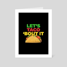 Let's Taco 'Bout It Funny - Art Card by Visuals Artwork